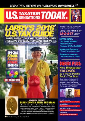 Larry's 2016 U.S. Tax Guide 'Supplement' for U.S. Expats, Green Card Holders and Non-Resident Aliens in User Friendly English - Laurence E. 'Larry'