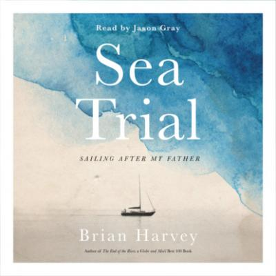 Sea Trial - Sailing After My Father (Unabridged) - Brian  Harvey