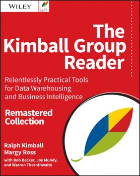 Скачать The Kimball Group Reader. Relentlessly Practical Tools for Data Warehousing and Business Intelligence Remastered Collection - Joy  Mundy