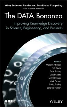 Скачать The Data Bonanza. Improving Knowledge Discovery in Science, Engineering, and Business - Malcolm  Atkinson
