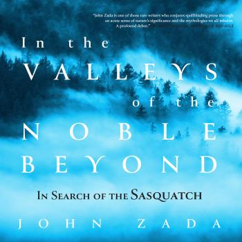 Скачать In the Valleys of the Noble Beyond - In Search of the Sasquatch (Unabridged) - John Zada