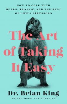 Скачать The Art of Taking It Easy - Brian King