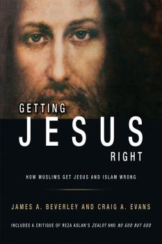 Скачать Getting Jesus Right: How Muslims Get Jesus and Islam Wrong - James A Beverley