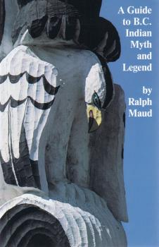 Скачать A Guide to B.C. Indian Myth and Legend - Ralph Maud