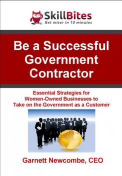 Скачать Be a Successful Government Contractor - Garnett Newcombe