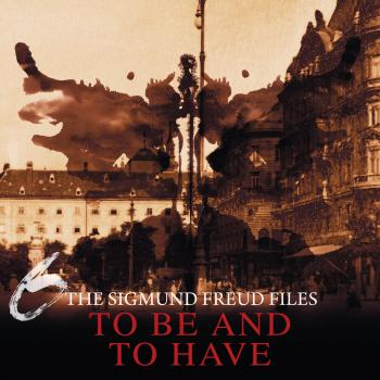 Скачать A Historical Psycho Thriller Series - The Sigmund Freud Files, Episode 6: To Be and To Have - Heiko Martens