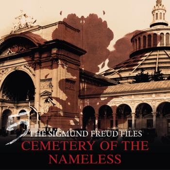 Скачать A Historical Psycho Thriller Series - The Sigmund Freud Files, Episode 5: Cemetery of the Nameless - Heiko Martens