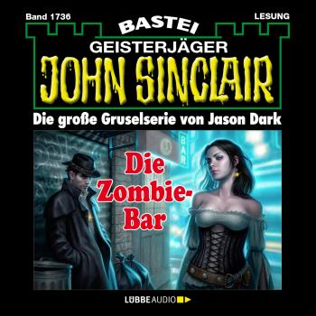 Скачать John Sinclair, Band 1736: Die Zombie-Bar - Jason Dark