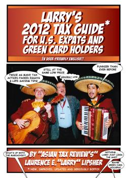 Скачать Larry's 2012 Tax Guide For U.S. Expats & Green Card Holders - In User-Friendly English! - Laurence E. 'Larry'