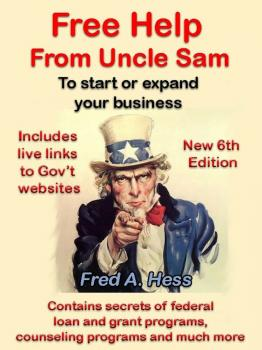 Скачать Free Help from Uncle Sam to Start or Expand Your Business - Fred Hess