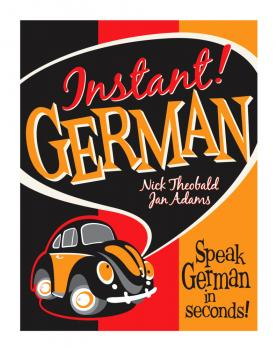 Скачать Instant! German - Nick Ph.D Theobald