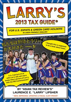 Скачать Larry's 2013 Tax Guide for U.S. Expats & Green Card Holders in User-Friendly English - Laurence E. 'Larry'