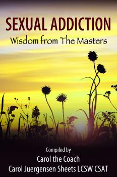 Скачать Sexual Addiction: Wisdom from The Masters - Carol Juergensen Sheets Juergensen Sheets
