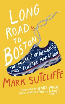 Скачать Long Road to Boston - Mr Mark Sutcliffe