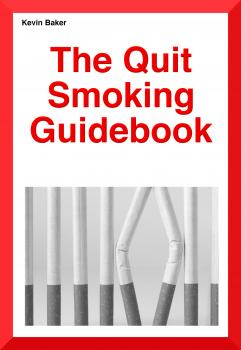Скачать The Quit Smoking Guidebook - Mr Kevin Robert Baker
