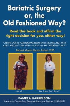 Скачать Bariatric Surgery or, the Old Fashioned Way? - Pamela Harrelson