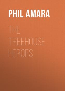 Скачать The Treehouse Heroes - Phil Amara