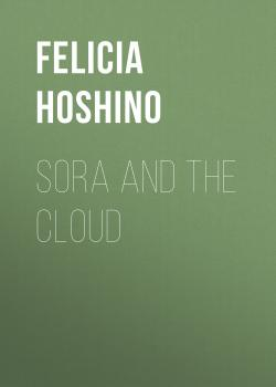 Скачать Sora and the Cloud - Felicia Hoshino