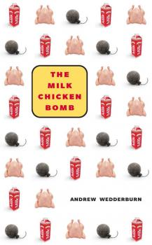 Скачать The Milk Chicken Bomb - Andrew Wedderburn