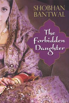 Скачать The Forbidden Daughter - Shobhan Bantwal