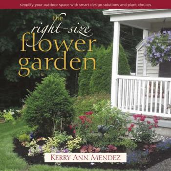 Скачать The Right-Size Flower Garden - Kerry Ann Mendez