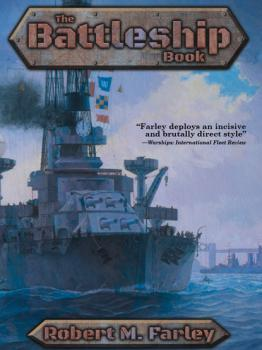 Скачать The Battleship Book - Robert M. Farley