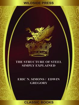 Скачать The Structure of Steel Simply Explained - Eric N. Simons