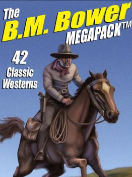 Скачать The B.M. Bower MEGAPACK ® - B.M.  Bower