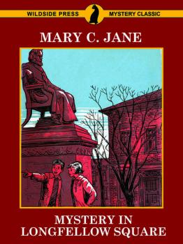 Скачать Mystery in Longfellow Square - Mary C. Jane