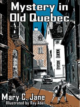 Скачать Mystery in Old Quebec - Mary C. Jane