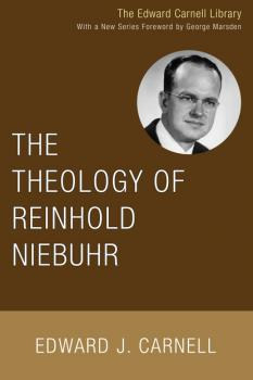 Скачать The Theology of Reinhold Niebuhr - Edward J. Carnell