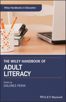 Скачать The Wiley Handbook of Adult Literacy - Группа авторов