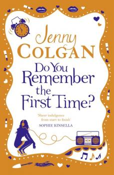 Скачать Do You Remember the First Time? - Jenny Colgan