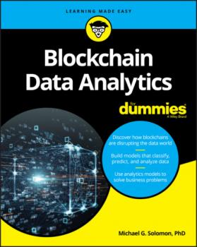 Скачать Blockchain Data Analytics For Dummies - Michael G. Solomon