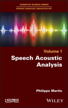 Скачать Speech Acoustic Analysis - Philippe Martin