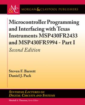 Скачать Microcontroller Programming and Interfacing with Texas Instruments MSP430FR2433 and MSP430FR5994 – Part I - Steven F. Barrett