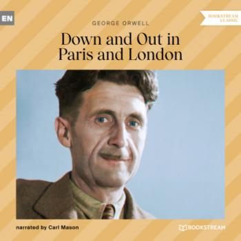 Скачать Down and out in Paris and London (Unabridged) - George Orwell