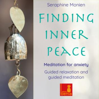 Скачать Finding Inner Peace - Meditation for Anxiety - Guided Relaxation and Guided Meditation - Seraphine Monien