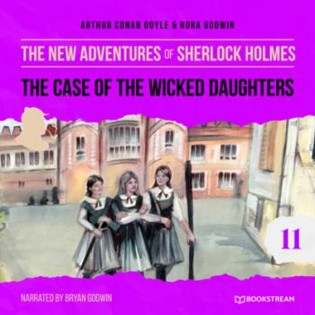 Скачать The Case of the Wicked Daughters - The New Adventures of Sherlock Holmes, Episode 11 (Unabridged) - Sir Arthur Conan Doyle