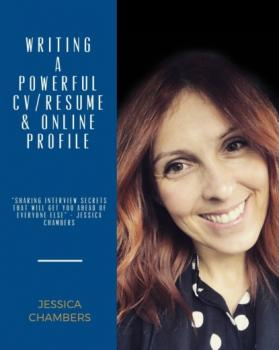 Скачать Writing a Powerful Resume/CV, Online Profile & Sharing Interview Secrets - Jessica Chambers