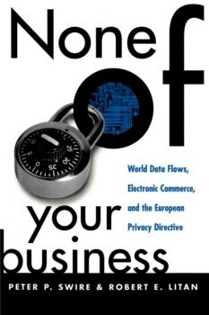 Скачать None of Your Business - Peter P. Swire