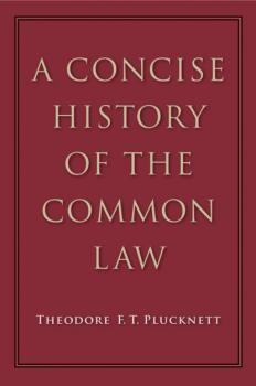Скачать A Concise History of the Common Law - Theodore F. T. Plucknett